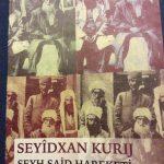 """Seyitxan Kurij: """"Şeyh Saîd Hareketî (Tanıkların anlatımı ile)"""""""