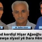 Yad kerdişî Hişar Ağaoğlu û rewşa sîyasî yê Dara Hênî